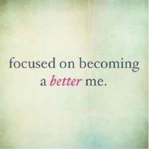 44867-Focused-On-Becoming-A-Better-Me